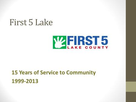 First 5 Lake 15 Years of Service to Community 1999-2013.