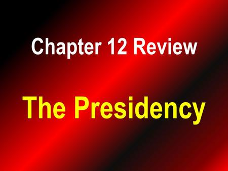 Chapter 12 Review The Presidency. 1. What is the Twenty-fifth Amendment?