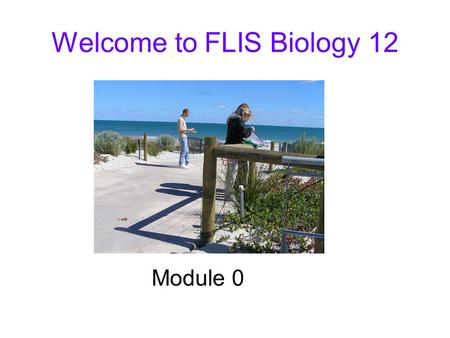 Welcome to FLIS Biology 12 Module 0. Bubble experiments Identify your: Hypothesis Independent variable Dependent variable Control Variables you controlled.