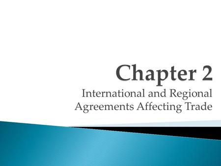 International and Regional Agreements Affecting Trade.