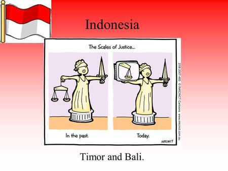 "Indonesia Timor and Bali.. The Whitlams The Whitlams, whilst not an overly ""Popular"" band, is an Australian Band who wrote ""Blow up the Pokies"" and ""No."