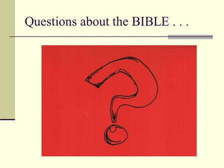 Questions about the BIBLE.... What is so special about the Bible ? Christians believe that it is a miracle that the Bible has survived all the attempts.
