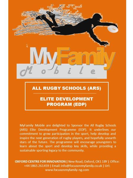 ALL RUGBY SCHOOLS (ARS) ELITE DEVELOPMENT PROGRAM (EDP) MyFamily Mobile are delighted to Sponsor the All Rugby Schools (ARS) Elite Development Programme.