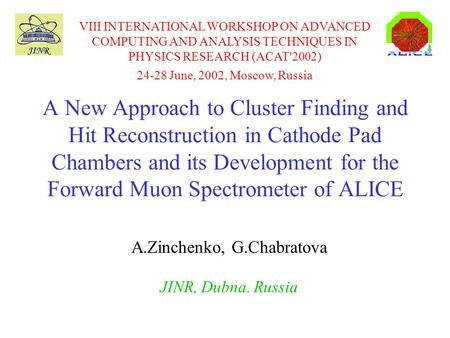 A New Approach to Cluster Finding and Hit Reconstruction in Cathode Pad Chambers and its Development for the Forward Muon Spectrometer of ALICE A.Zinchenko,