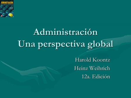 Administración Una perspectiva global