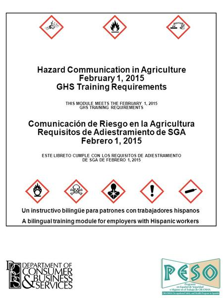 Hazard Communication in Agriculture February 1, 2015 GHS Training Requirements THIS MODULE MEETS THE FEBRUARY 1, 2015 GHS TRAINING REQUIREMENTS Comunicación.