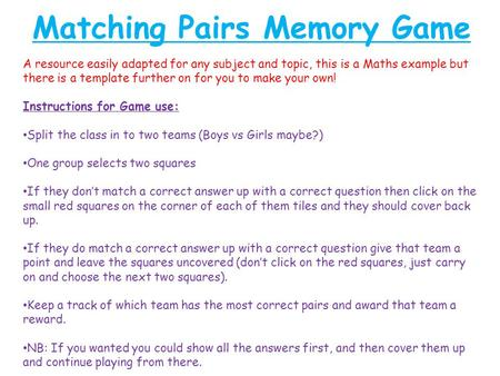 Matching Pairs Memory Game A resource easily adapted for any subject and topic, this is a Maths example but there is a template further on for you to make.