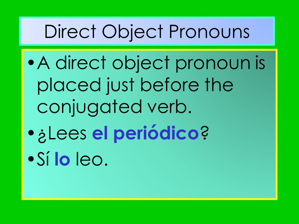 **** If there is an infinitive verb, the pronoun is attached to the infinitive ending.
