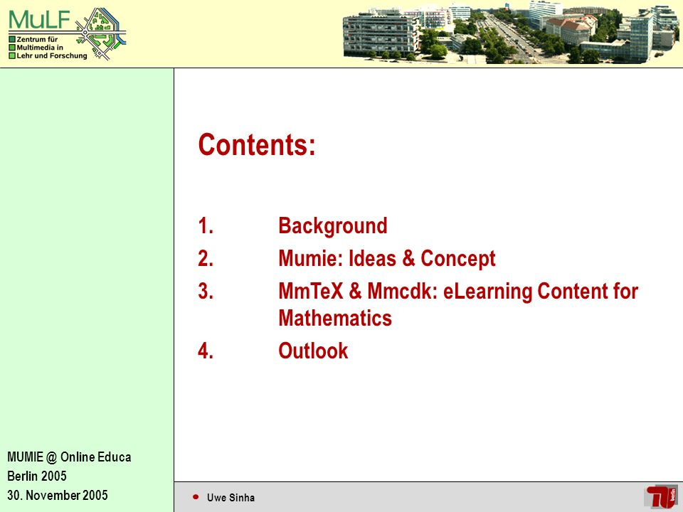 Uwe Sinha MUMIE @ Online Educa Berlin 2005 30. November 2005 Background