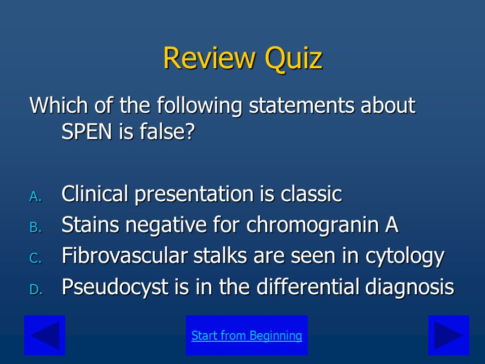 Start from Beginning Review Quiz The answer is A.