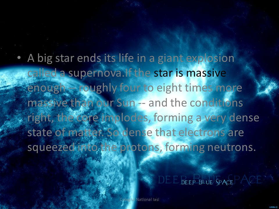The result, a neutron star, can stuff the mass of 1.4 Suns into an area 7 to 12 miles (11 to 20 kilometers) across.
