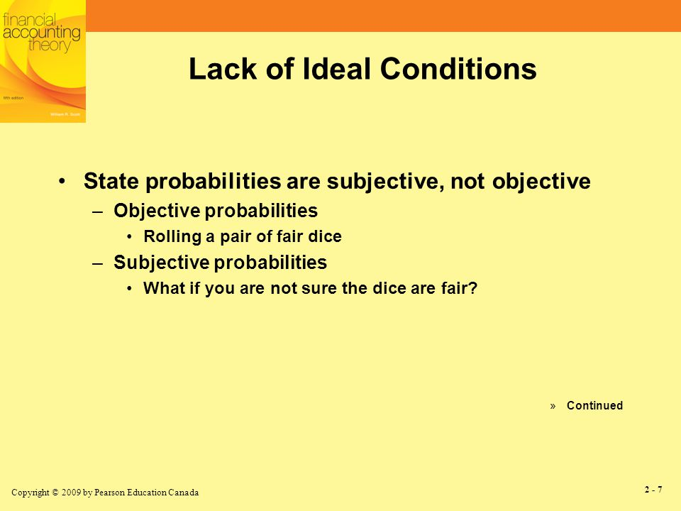 Copyright © 2009 by Pearson Education Canada 2 - 8 Lack of Ideal Conditions (continued) Incomplete markets –Definition.