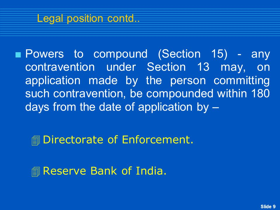Slide 10 Penalties – (prescribed under Sec.13)  Up to thrice the sum involved in such contravention where such amount is quantifiable.