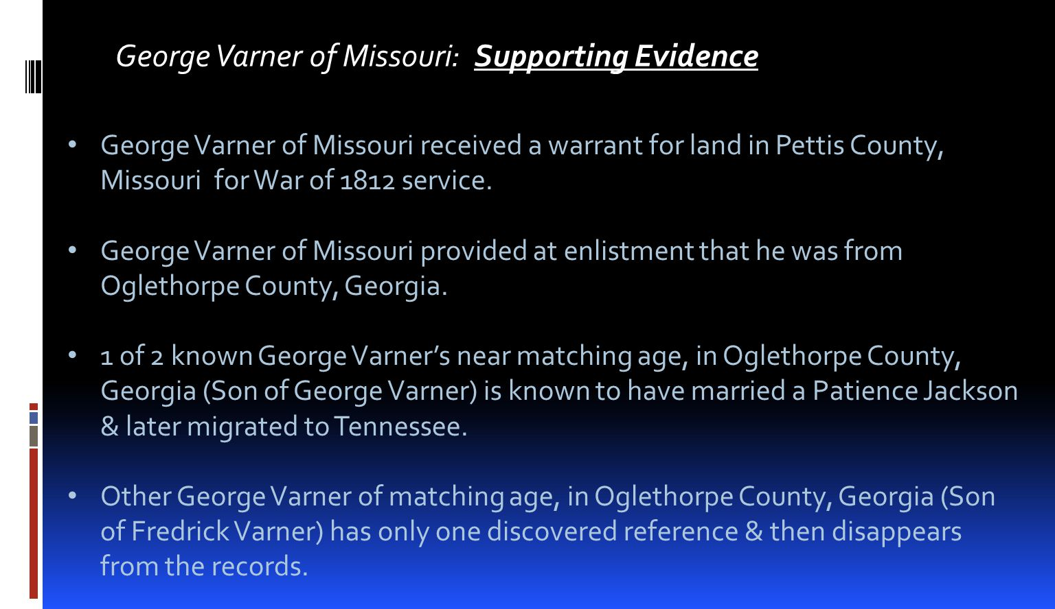 George Varner of Missouri: Conflicting Evidence In the 1850 census George Varner is listed as born in Virginia