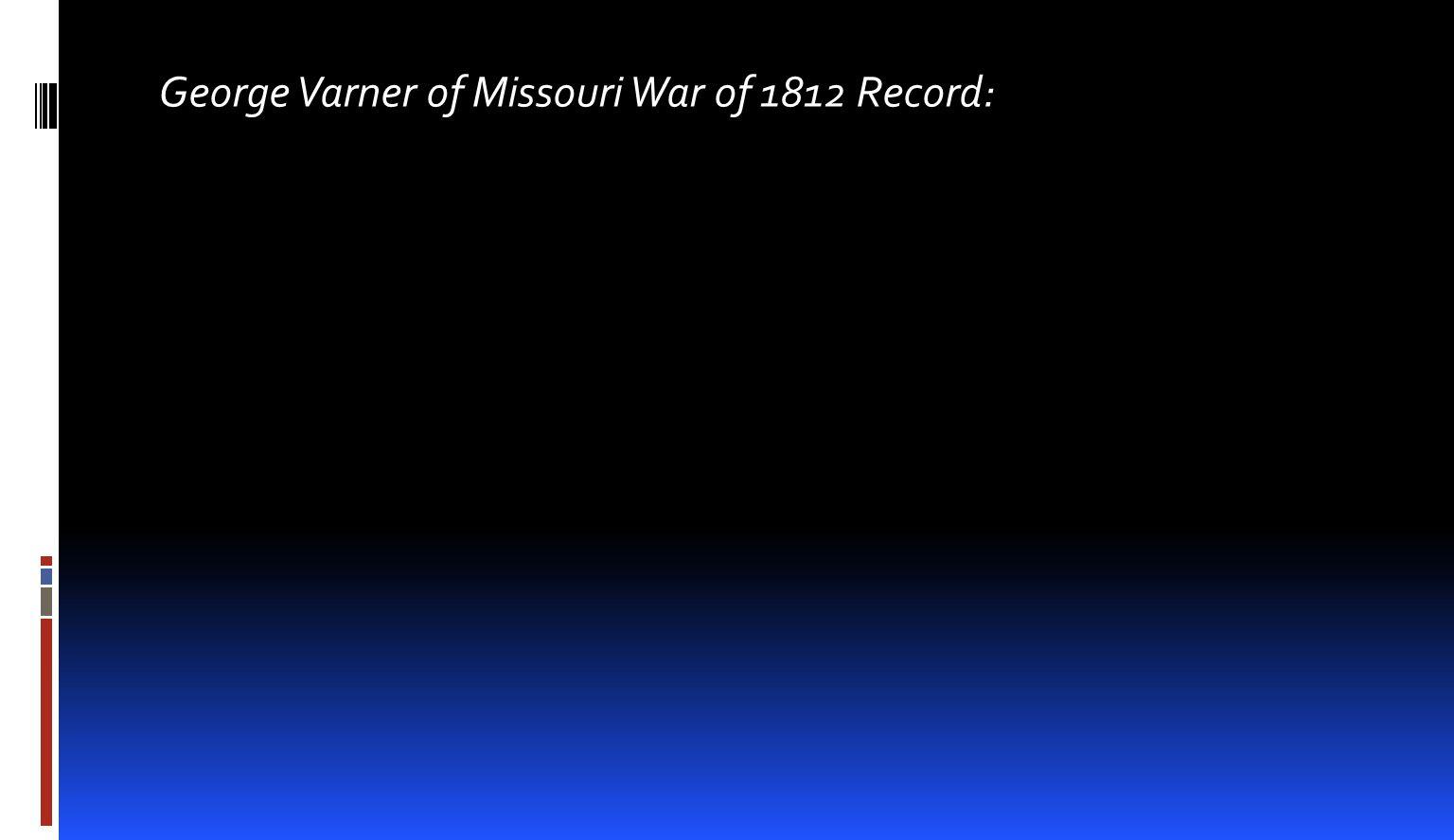 George Varner enlisted into the regular US Infantry in Feb.
