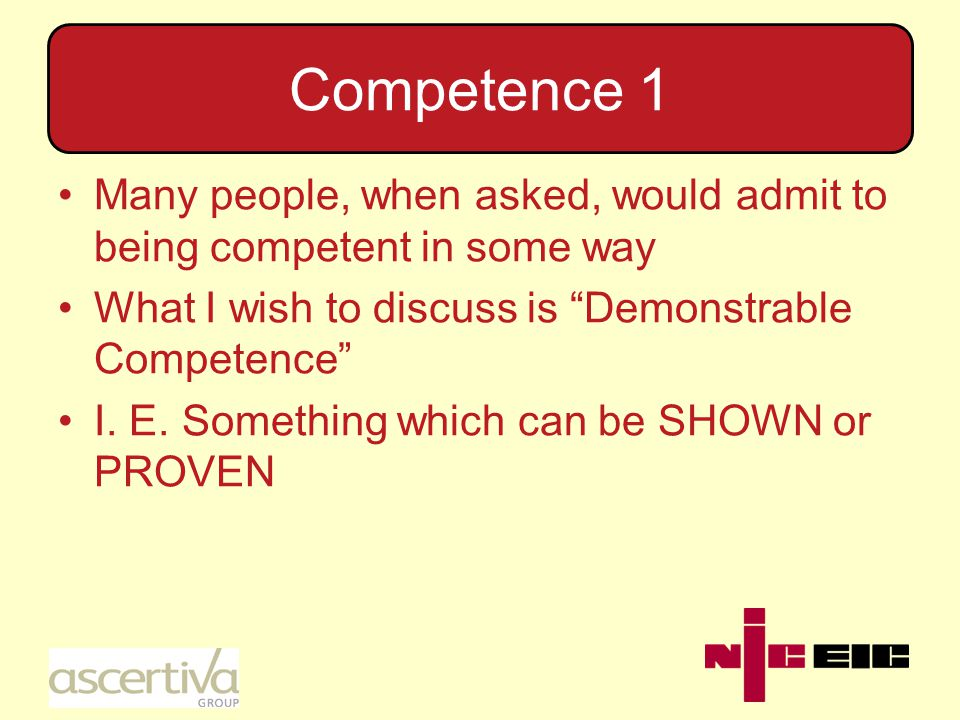 Competence 2 What we really want is someone who can do the job safely and cost effectively.