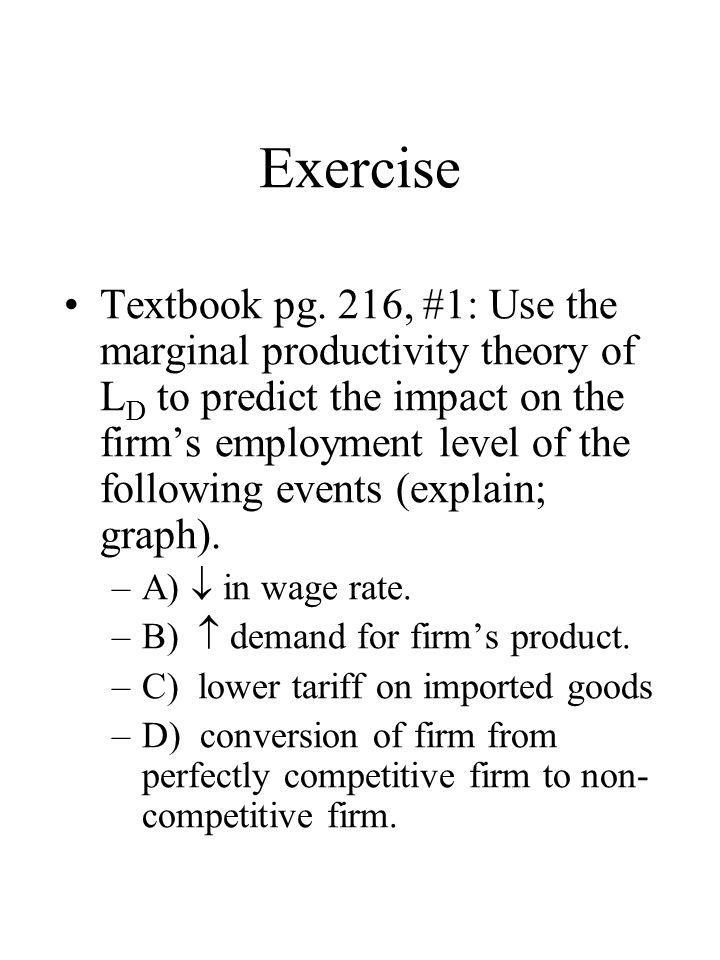 Elasticity of D L Elasticity of D L measures responsiveness of labor demand to changes in the wage rate.