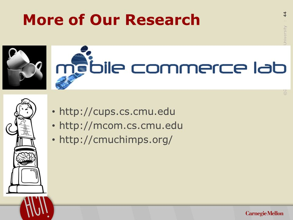 ©2012 Carnegie Mellon University : 45 Thanks, where can I learn more.