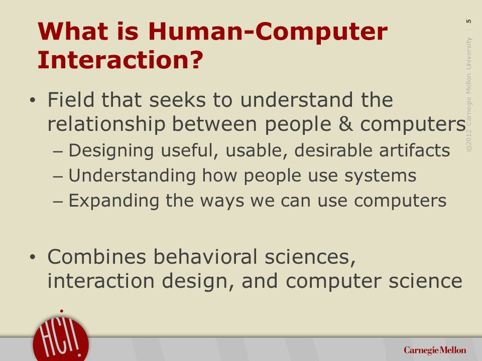 ©2012 Carnegie Mellon University : 6 Interactions Can Be Successful