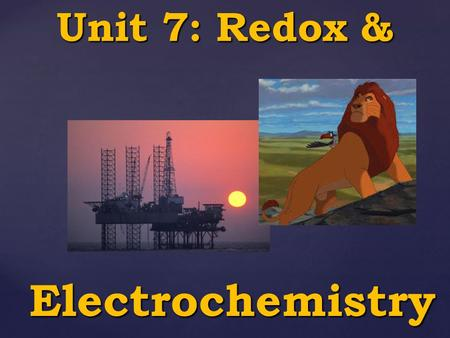 { Unit 7: Redox & Electrochemistry. What information does the oxidation number give you?