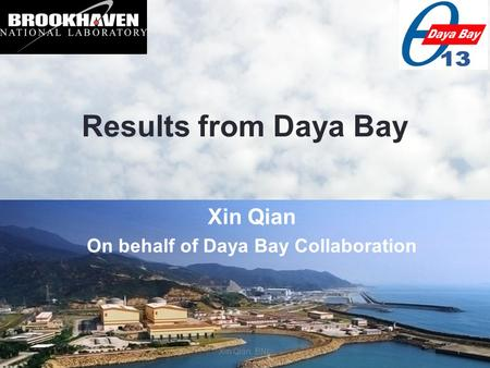 Results from Daya Bay Xin Qian On behalf of Daya Bay Collaboration Xin Qian, BNL1.