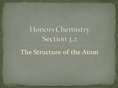The Structure of the Atom. Demonstrate the Think Tube.