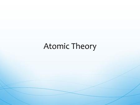 Atomic Theory.  Different schools of thought in Ancient Greece:  Aristotle had the idea that all matter was continuous and that matter's characteristics.