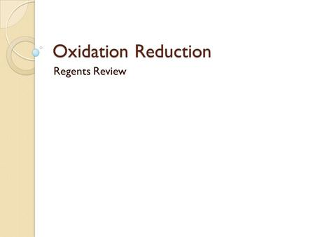 Oxidation Reduction Regents Review.