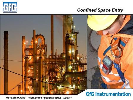November 2009 Principles of gas detection Slide 1 Confined Space Entry.
