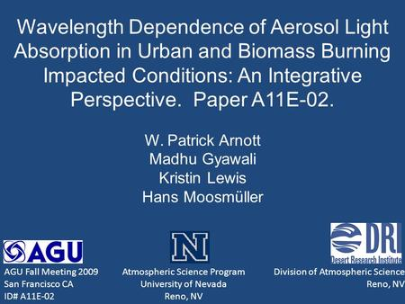 Wavelength Dependence of Aerosol Light Absorption in Urban and Biomass Burning Impacted Conditions: An Integrative Perspective. Paper A11E-02. W. Patrick.