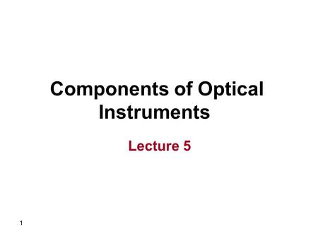 11 Components of Optical Instruments Lecture 5. 22 Spectroscopic methods are based on either: 1. Absorption 2. Emission 3. Scattering.