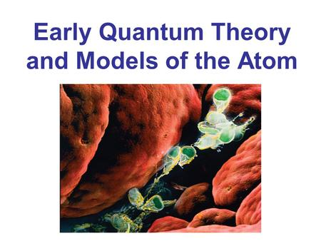 Early Quantum Theory and Models of the Atom