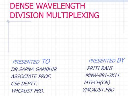 dense wavelength division multiplexing (DWDM)