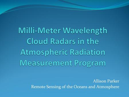 Allison Parker Remote Sensing of the Oceans and Atmosphere.