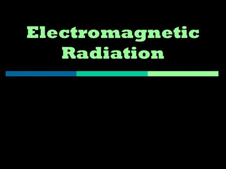 Electromagnetic Radiation. Waves… a review  Most waves are either longitudinal or transverse.  Sound waves are longitudinal.  But all electromagnetic.