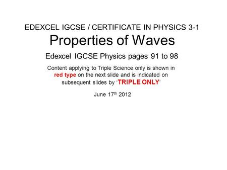 EDEXCEL IGCSE / CERTIFICATE IN PHYSICS 3-1 Properties of Waves