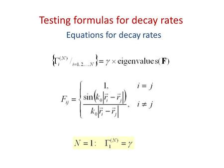 Testing formulas for decay rates Equations for decay rates.