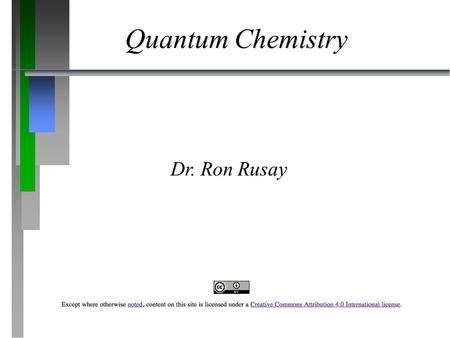 Quantum Chemistry Dr. Ron Rusay. Atomic Structure and Periodicity ð ð Electromagnetic Radiation ð ð The Nature of Matter ð ð The Atomic Spectrum of Hydrogen.