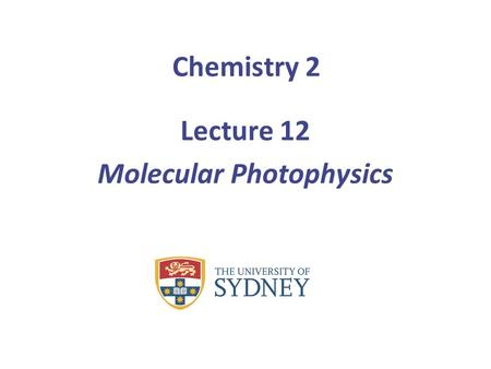 Chemistry 2 Lecture 12 Molecular Photophysics. Electronic states are labelled using their spin multiplicity with singlets having all electron spins paired.