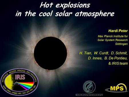 Hot explosions in the cool solar atmosphere Hardi Peter Max Planck Institute for Solar System Research Göttingen H. Tian, W. Curdt, D. Schmit, D. Innes,