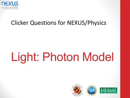 Clicker Questions for NEXUS/Physics Light: Photon Model.