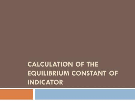 spectrophotometric determination of the equilibrium constant Spectrophotometric determination of the chromate-dichromate equilibrium  constant j a smith c r metz abstract author biographies j a smith.