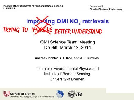 Institute of Environmental Physics and Remote Sensing IUP/IFE-UB Physics/Electrical Engineering Department 1 Institute.