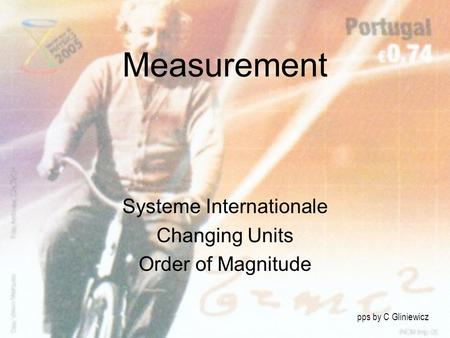 Measurement Systeme Internationale Changing Units Order of Magnitude pps by C Gliniewicz.