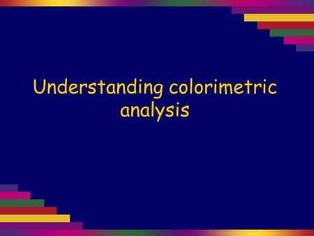 Understanding colorimetric analysis. In colorimetry, light of a specific wavelength is absorbed by a coloured solution. The concentration of this solution.