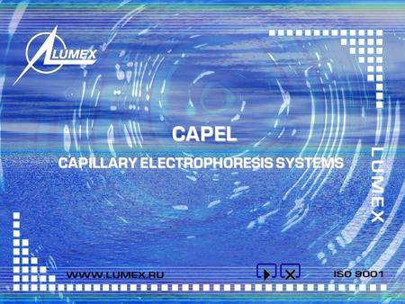 CAPILLARY ELECTROPHORESIS SYSTEMS CAPEL CAPILLARY ELECTROPHORESIS SYSTEMS CAPEL CERTIFICATION Simultaneous quantitative determination of several components.