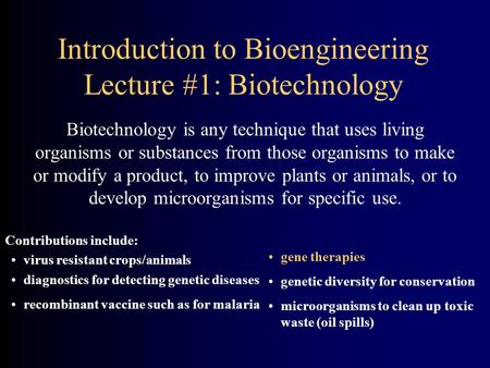a description of biotechnology a technique that uses living organisms Updated november 2013 introduction genetic engineering, or genetic modification, uses a variety of tools and techniques from biotechnology and bioengineering to modify an organism's genetic makeup.