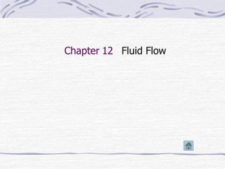 Chapter 12 Fluid Flow 12-1 The Basic Equation of Steady-Flow 12-1-1 The Conversation of Mass A : Cross section area of flow duct c : Velocity of fluid.