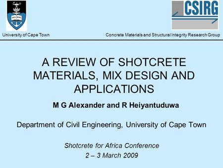 A REVIEW OF SHOTCRETE MATERIALS, MIX DESIGN AND APPLICATIONS Department of Civil Engineering, University of Cape Town Shotcrete for Africa Conference 2.