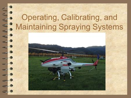 Operating, Calibrating, and Maintaining Spraying Systems Lesson 5.